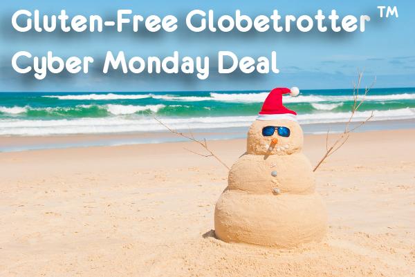 Gluten-Free Globetrotter Cyber Monday