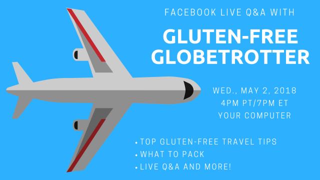 Gluten-Free Globetrotter Facebook Live Q&A